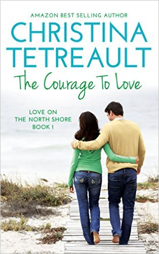 The Courage To Love (Love On The North Shore Book 1)