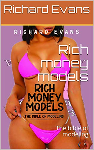 Rich Money Models